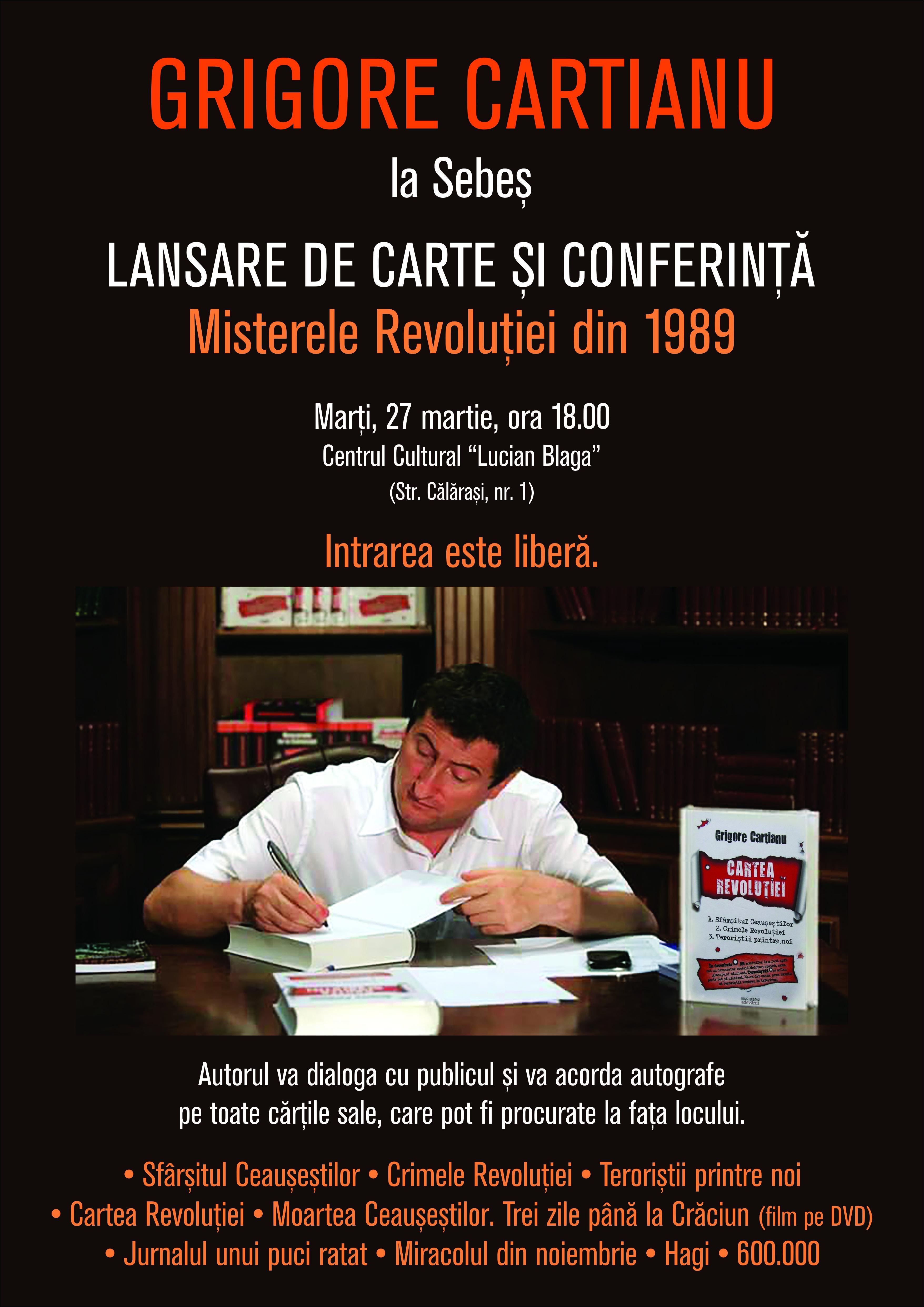 """Grigore Cartianu își va lansa cărțile la Centrul Cultural """"Lucian Blaga"""" Sebeș, unde va vorbi despre """"Crimele Revoluției Române"""""""