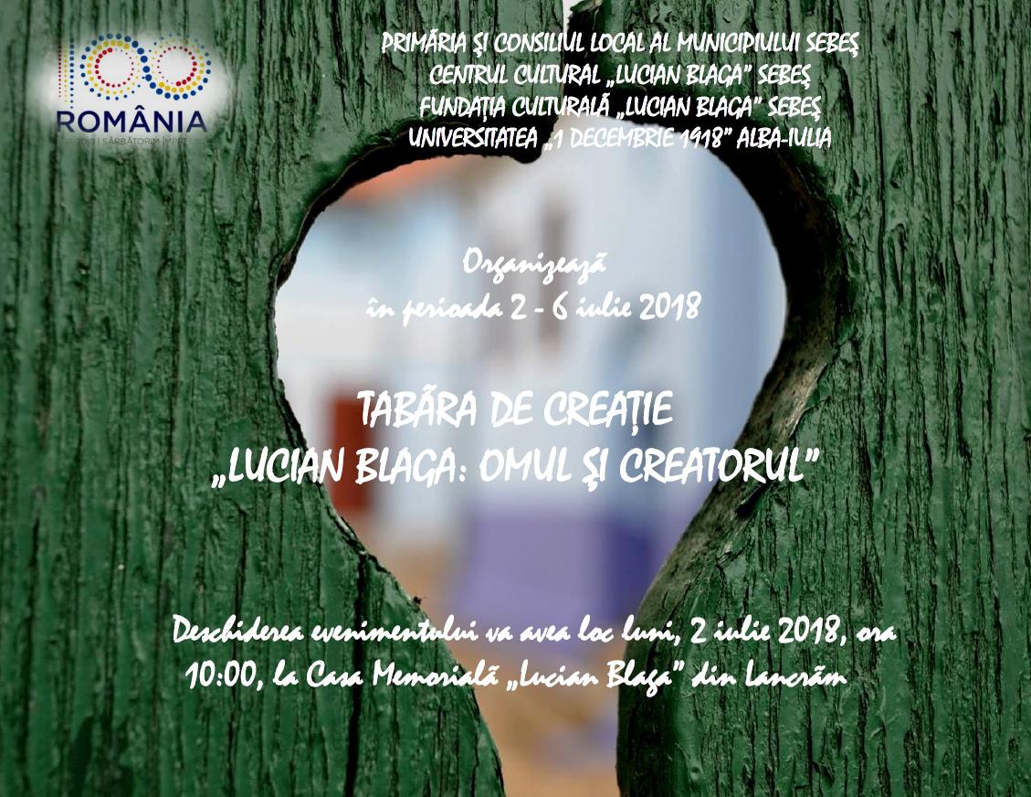 """TABĂRA DE CREAȚIE """"LUCIAN BLAGA OMUL ȘI CREATORUL"""", Lancrăm, 2-6 iulie 2018"""